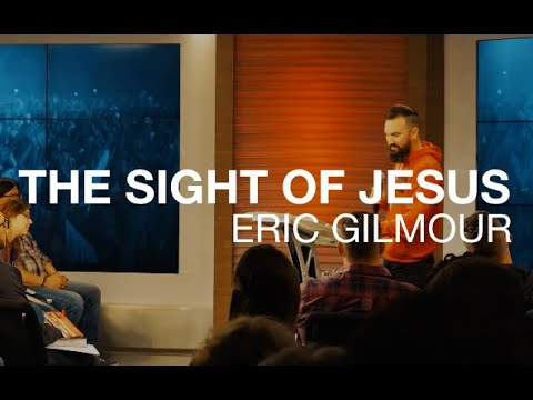 THE SIGHT OF JESUS  ERIC GILMOUR