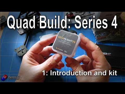 (1/6) Quad Build, Series 4: Introduction and kit overview - UCp1vASX-fg959vRc1xowqpw