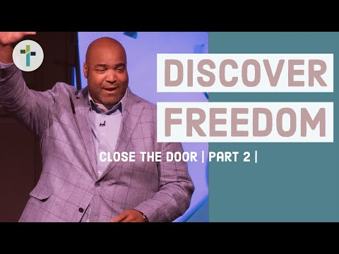 Discover Freedom  Forgiveness  The Doorway to Freedom  Chris McRae  Sojourn Church