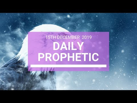 Daily Prophetic 15  December 4  of 4