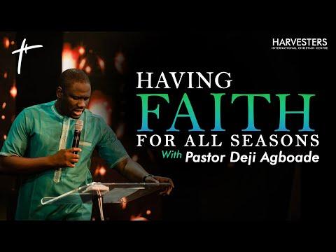 Having Faith For All Seasons   Pst Deji Agboade17th February  2021