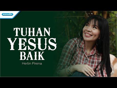 Tuhan Yesus Baik - Herlin Pirena (vertical video lyric)