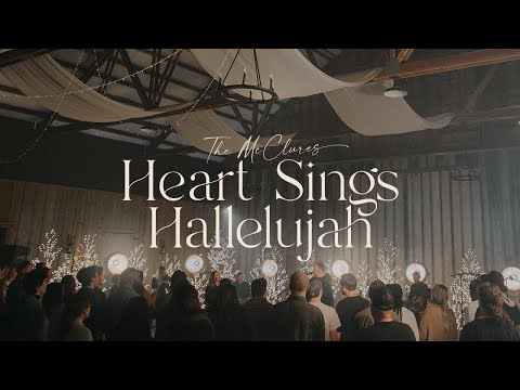 Heart Sings Hallelujah (Live) - The McClures  Christmas Morning