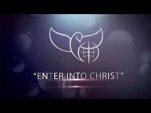 Enter Into Christ