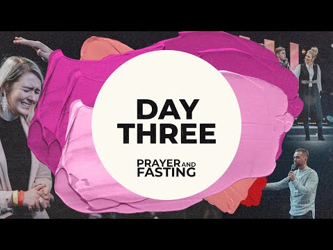 Prayer & Fasting  Day 3