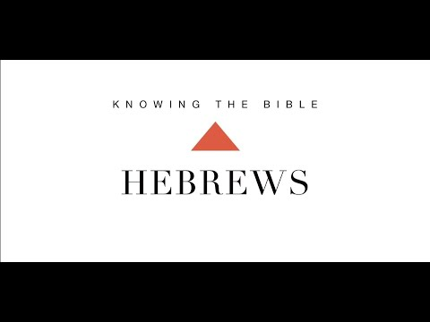 Knowing the Bible Series: Hebrews