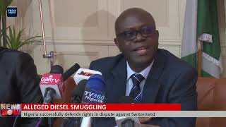 Diesel Smuggling: Nigeria successfully defends right in dispute against Switzerland