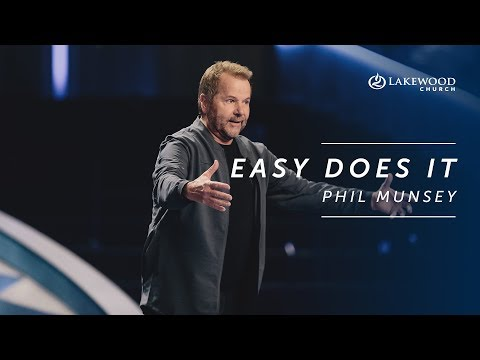 Easy Does It - Phil Munsey  Lakewood Church 2019