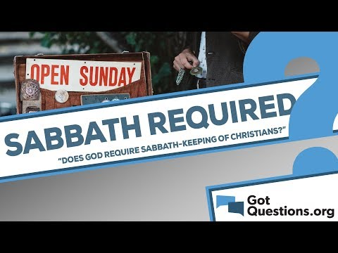 Does God require Sabbath-keeping of Christians?