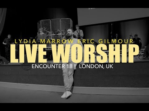 Live Worship  Eric Gilmour and Lydia Marrow  Encounter 18  London, UK