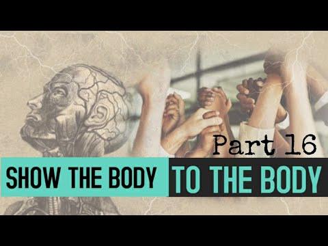 Show The Body to The Body Part 16 - Pastor John-Mark Bartlett