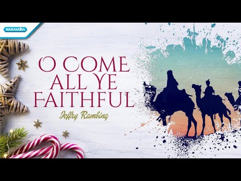 O Come All Ye Faithful - Jeffry Rambing (with lyric)