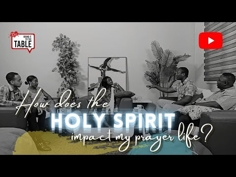 Bring It To The Table  EPISODE 18: How does the Holy Spirit impact my prayer life?