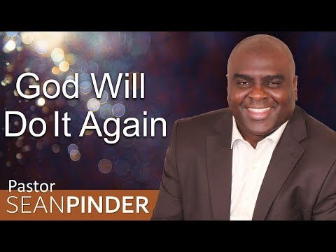 GOD WILL DO IT AGAIN - BIBLE PREACHING  PASTOR SEAN PINDER