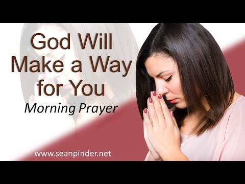 GOD WILL MAKE A WAY FOR YOU - 2 KINGS 4 - MORNING PRAYER