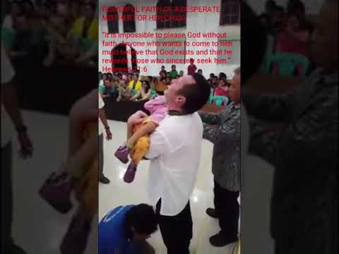 POWERFUL FAITH OF A DESPERATE MOTHER FOR HER CHILD'S HEALING