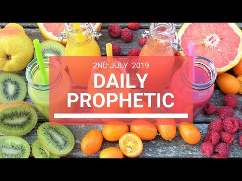 Daily Prophetic 2 July 2019 Word 6