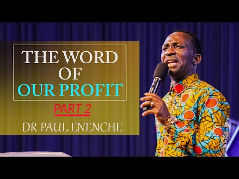 THE WORD OF OUR PROFIT (2) - DR. PAUL ENENCHE
