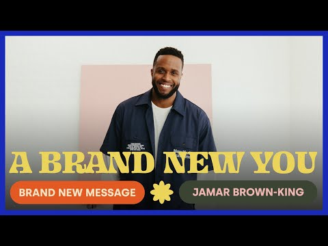 A BRAND NEW YOU  Jamar Brown-King  Mosaic