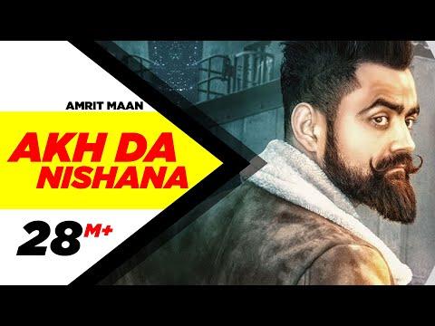 Akh Da Nishana Lyrics - Amrit Maan | Deep Jandu