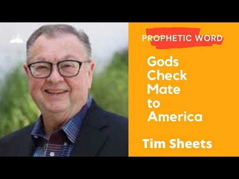Prophetic Word - Tim Sheets Gods Check Mate to America