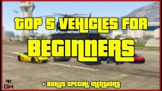 Top 5 MUST BUY Vehicles for BEGINNERS in GTA 5 Online 2019 + Bonus Special Mentions - Casino DLC