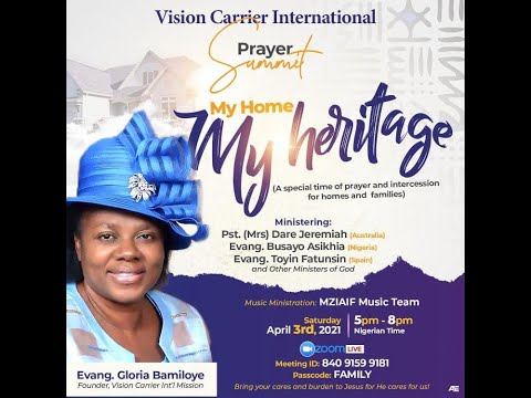 Vision Carriers Int'l  Family Prayer Summit - My Home My Heritage!