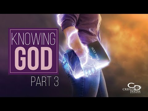 Knowing God Pt. 3