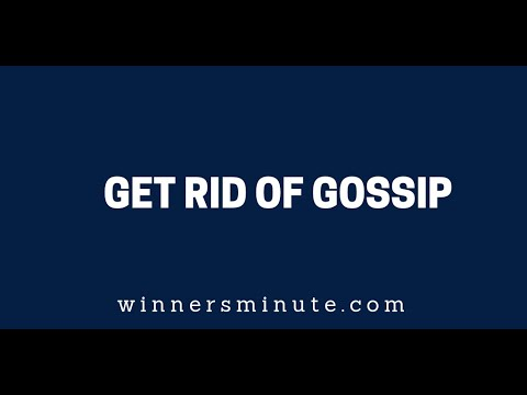 Get Rid of Gossip  The Winner's Minute With Mac Hammond