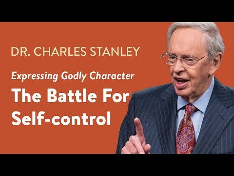 The Battle for Self-Control  Dr. Charles Stanley