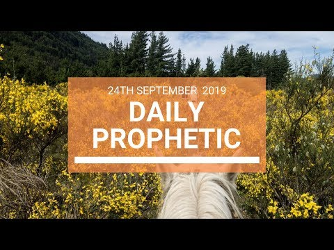 Daily Prophetic 24 September 2019   Word 10