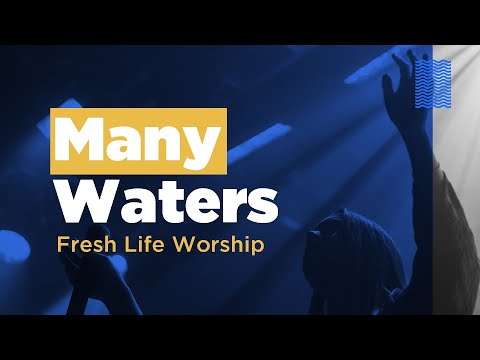 Many Waters // Live // Fresh Life Worship