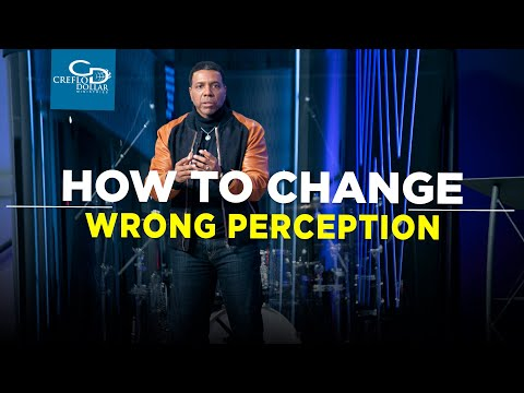 How to Change Wrong Perception - Episode 2
