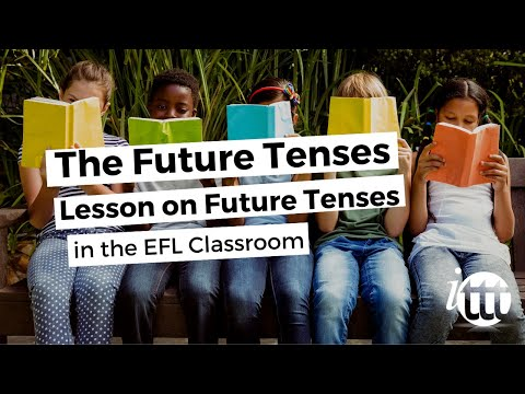 The Future Tenses - Lesson on Future Tenses in the EFL Classroom