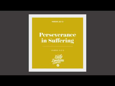 Perseverance in Suffering - Daily Devotion