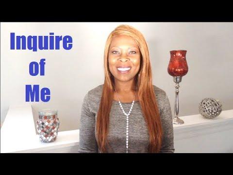 Inquire of Me...