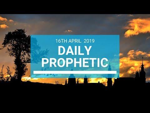 Daily Prophetic 16 April 2019