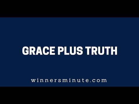 Grace Plus Truth  The Winner's Minute With Mac Hammond