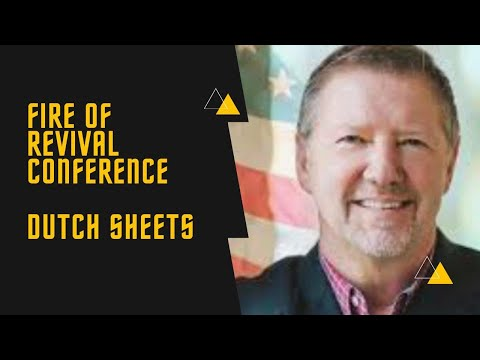 Fire of Revival Conference   PM Service   Dutch Sheets   June 25, 2021