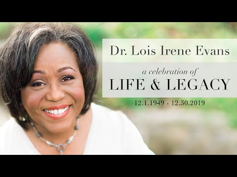 Dr. Lois Irene Evans - A Celebration of Life and Legacy