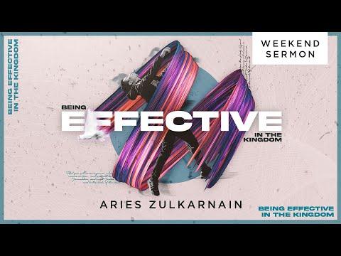 Aries Zulkarnain: Being Effective In The Kingdom