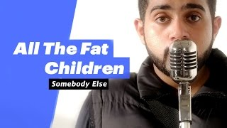 All the fat children - Somebody Else - songdew , Rock