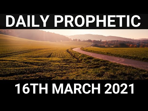 Daily Prophetic 16 March 2021 2 of 7