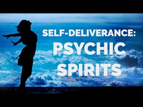 Deliverance from Psychic Spirits