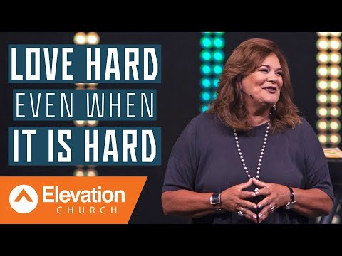 Love Hard Even When It Is Hard  Elevation Church  Lisa Harper