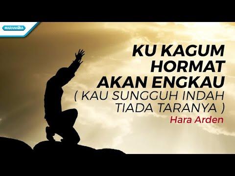 Ku Kagum Hormat Akan Engkau (Kau Sungguh Indah Tiada Taranya) - Hara Arden (with lyric)