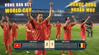 PES 19 | FIFA WORLDCUP | VÒNG BÁN KẾT | VIETNAM vs BELGIUM - Giấc mơ Bóng Đá VIỆT NAM