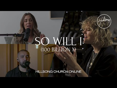 So Will I (100 Billion X) [Church Online] - Hillsong Worship
