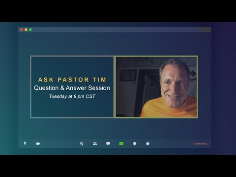 Ask Pastor Tim - Biblical Question & Answer Session