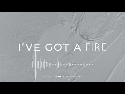 I've Got A Fire - LYA